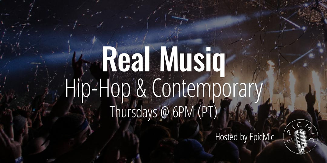 Real Musiq w/ EpicMic - Thursdays at 6PM (PT)
